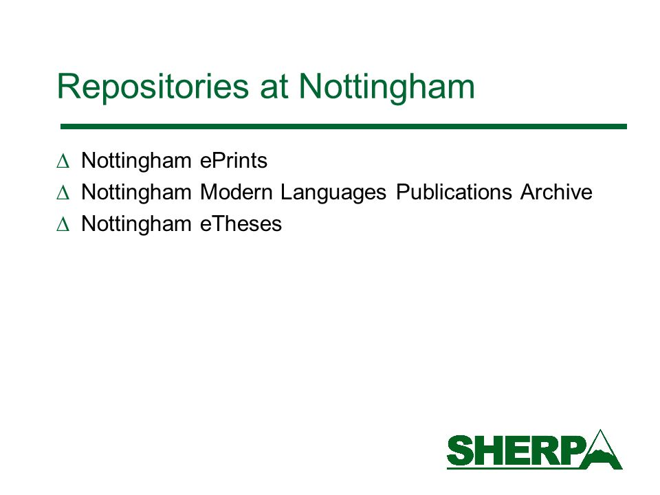 Repositories at Nottingham Nottingham ePrints Nottingham Modern Languages Publications Archive Nottingham eTheses