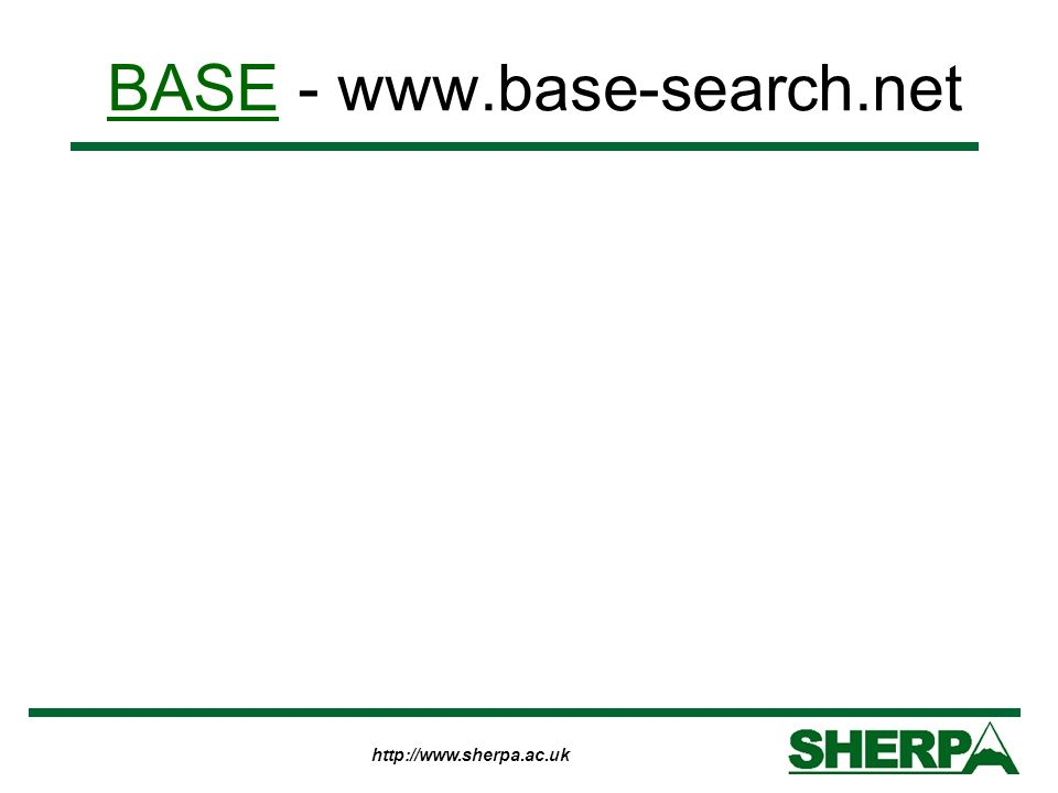 http://www.sherpa.ac.uk BASEBASE - www.base-search.net