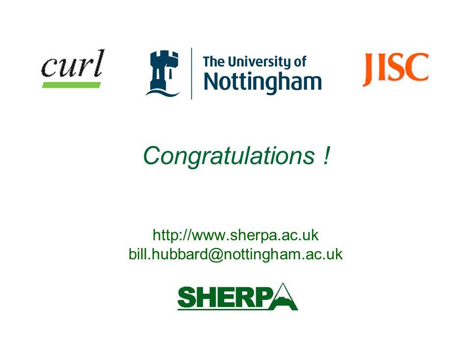 http://www.sherpa.ac.uk bill.hubbard@nottingham.ac.uk Congratulations !