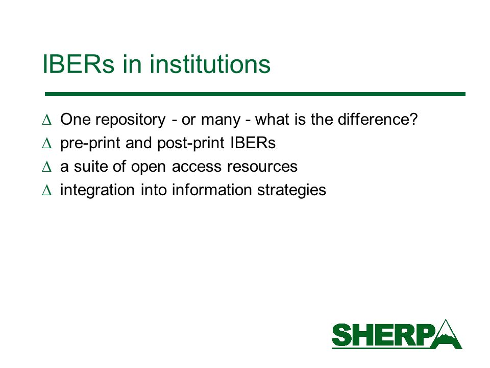 IBERs in institutions One repository - or many - what is the difference.