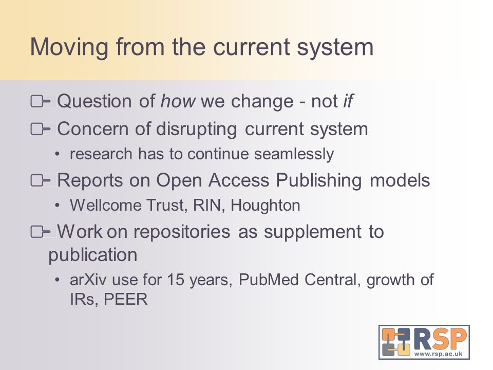 Moving from the current system Question of how we change - not if Concern of disrupting current system research has to continue seamlessly Reports on
