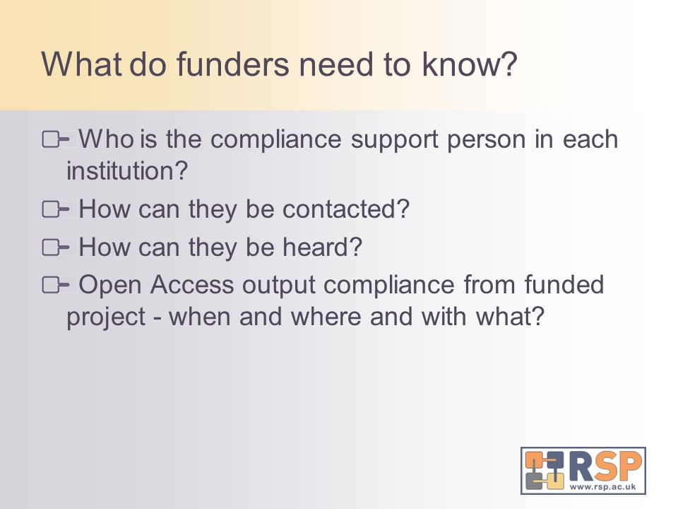 What do funders need to know. Who is the compliance support person in each institution.