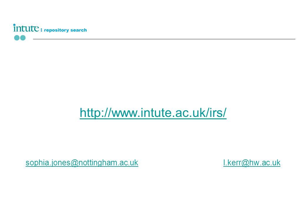 http://www.intute.ac.uk/irs/ sophia.jones@nottingham.ac.uksophia.jones@nottingham.ac.uk l.kerr@hw.ac.ukl.kerr@hw.ac.uk
