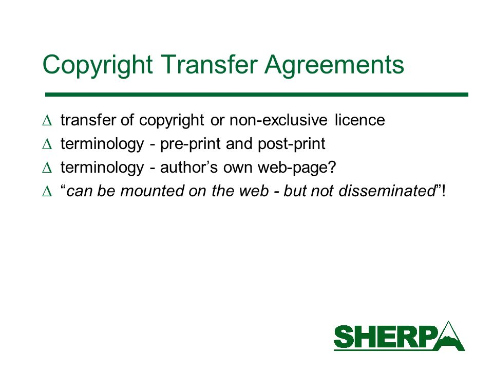 Copyright Transfer Agreements transfer of copyright or non-exclusive licence terminology - pre-print and post-print terminology - authors own web-page.