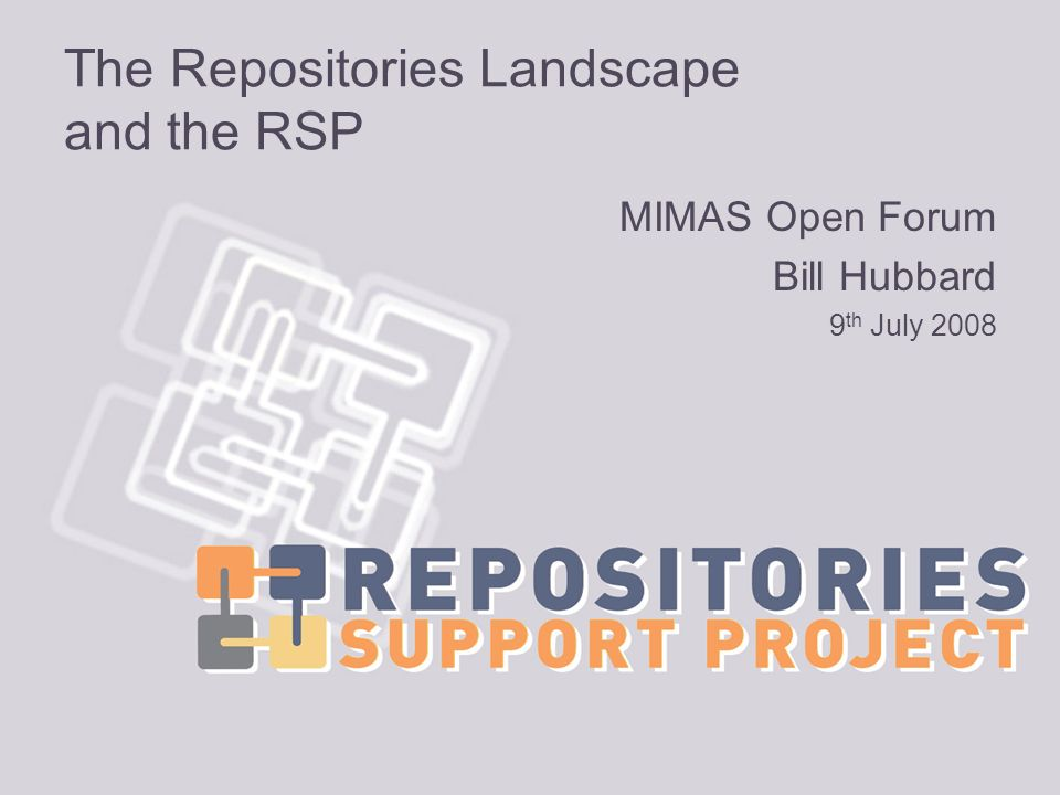 RSP - Repositories Support Project Website - www.rsp.ac.uk Briefing Papers Repository Managers - Senior Managers - Technical Outreach Programme Professional Briefing Series - Workshops - Surgeries Summer and Winter Schools Events Support Programme Consultancy visits support@rsp.ac.uk 0845 257 6860
