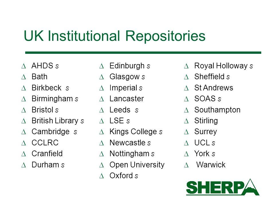 UK Institutional Repositories AHDS S Bath Birkbeck S Birmingham S Bristol S British Library S Cambridge S CCLRC Cranfield Durham S Edinburgh S Glasgow