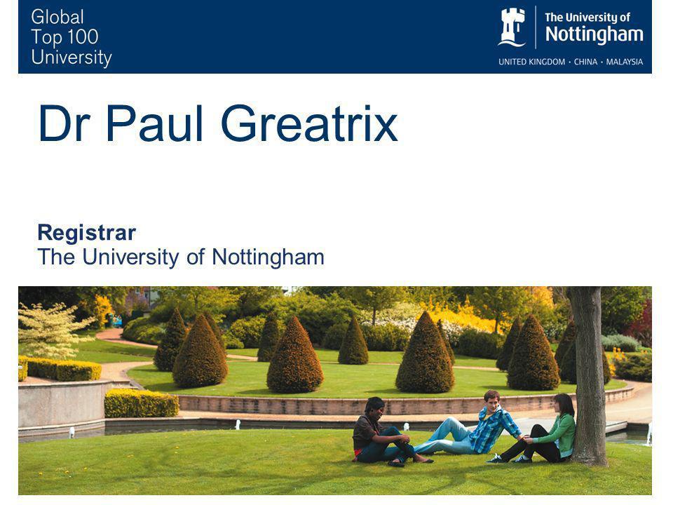 2 Dr Paul Greatrix Registrar The University of Nottingham