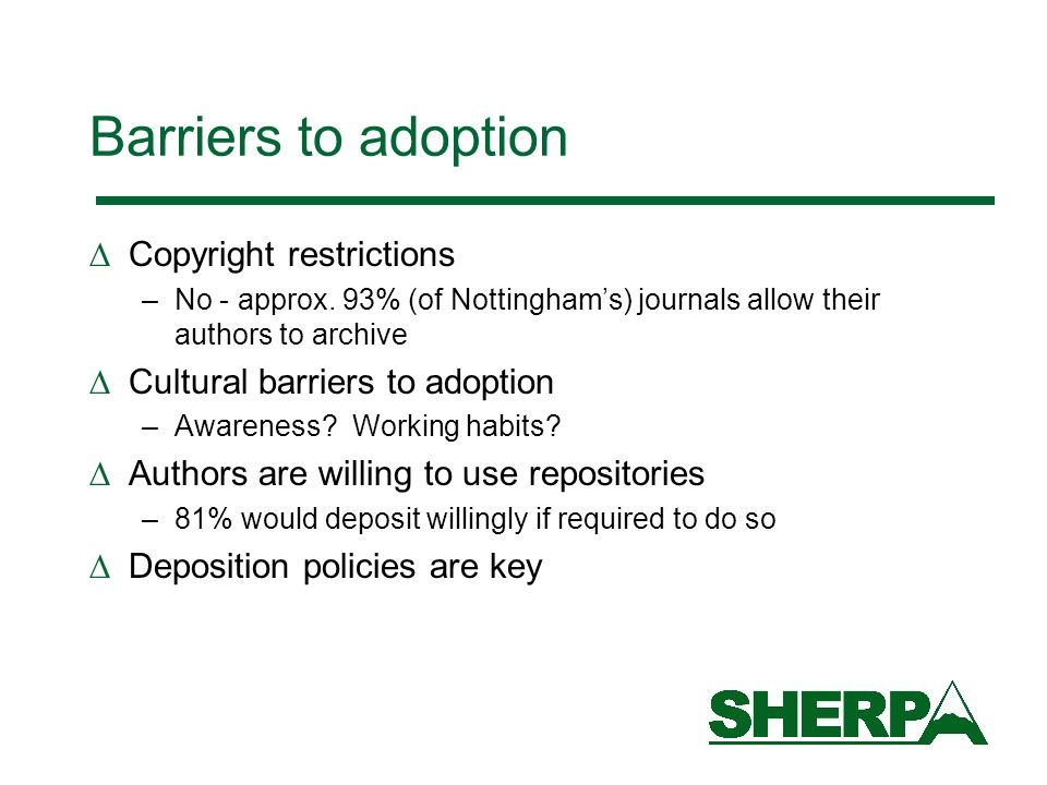 Barriers to adoption Copyright restrictions –No - approx.