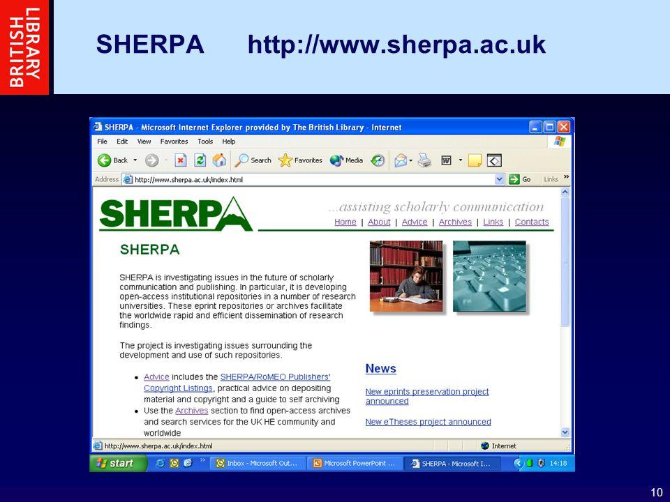 10 SHERPA http://www.sherpa.ac.uk