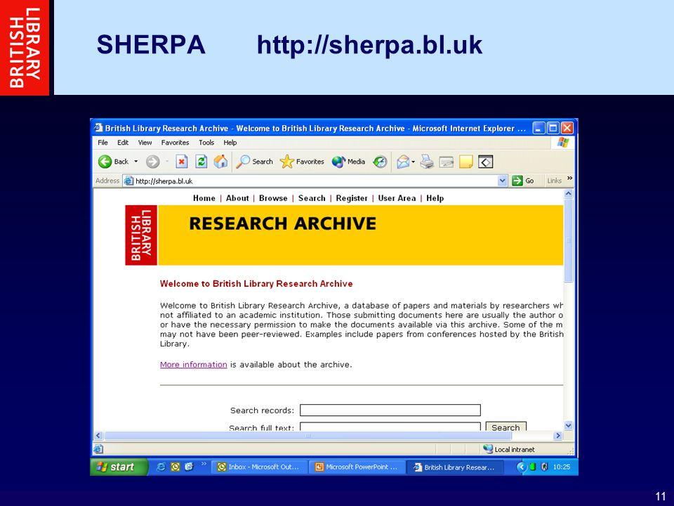 11 SHERPA http://sherpa.bl.uk
