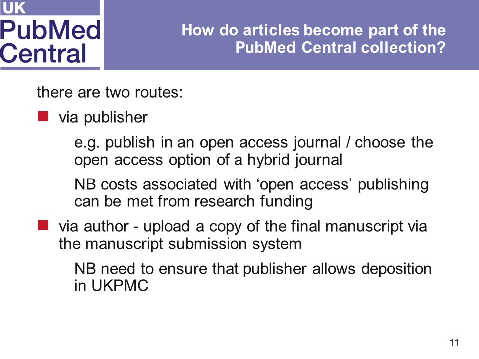 11 How do articles become part of the PubMed Central collection.
