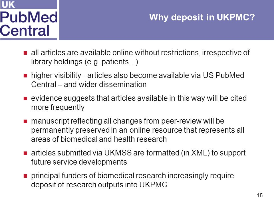 15 Why deposit in UKPMC.