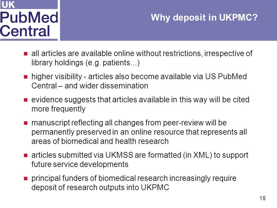 15 Why deposit in UKPMC.