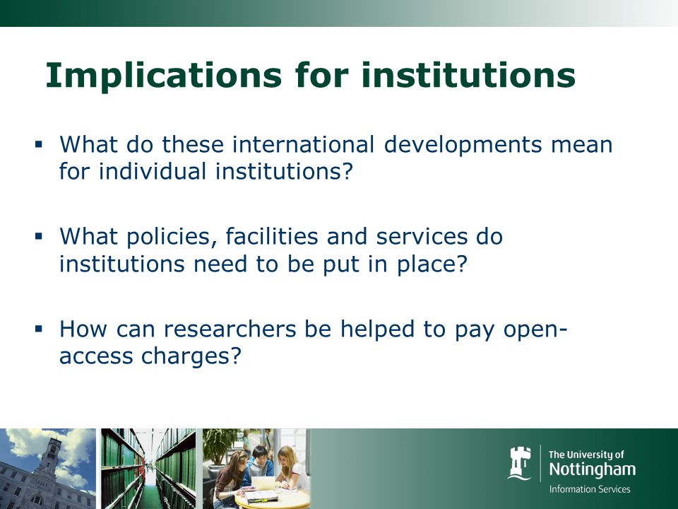 Implications for institutions What do these international developments mean for individual institutions.