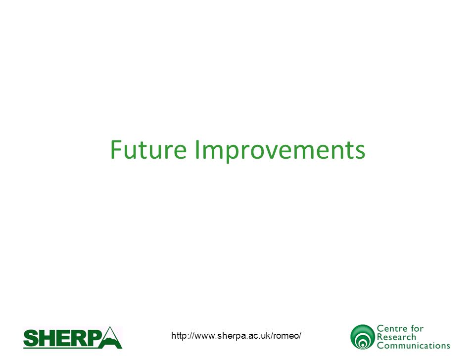 http://www.sherpa.ac.uk/romeo/ Future Improvements