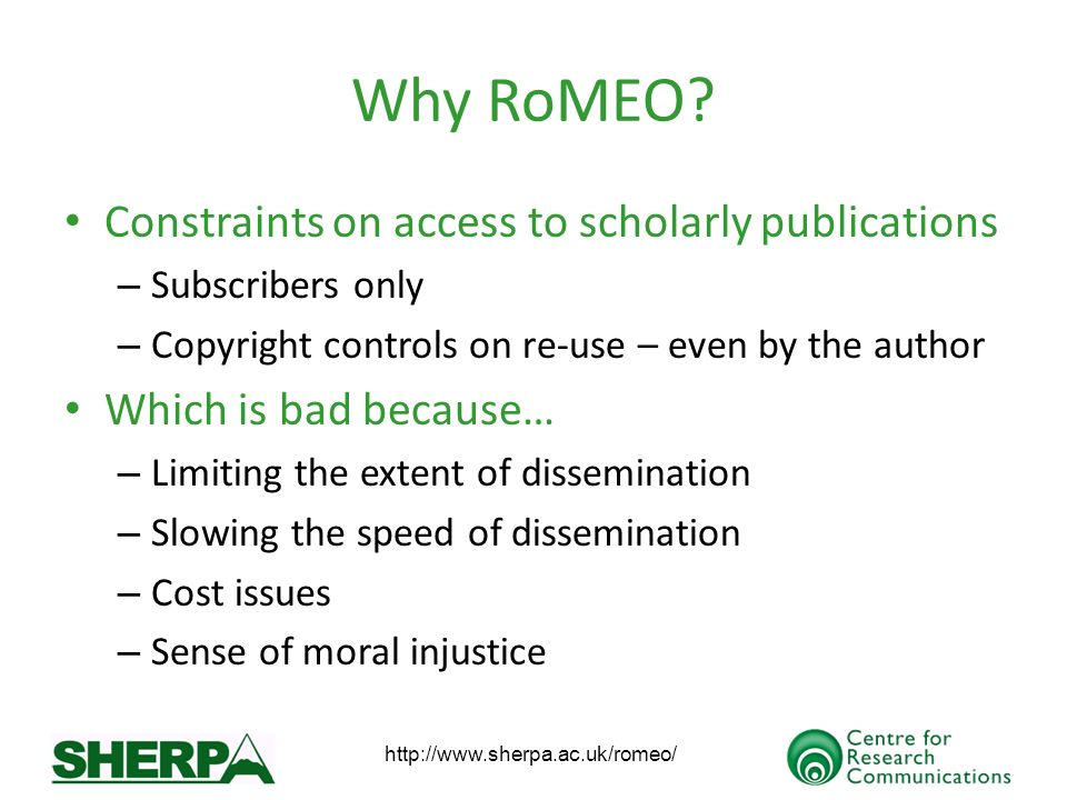 http://www.sherpa.ac.uk/romeo/ Why RoMEO.