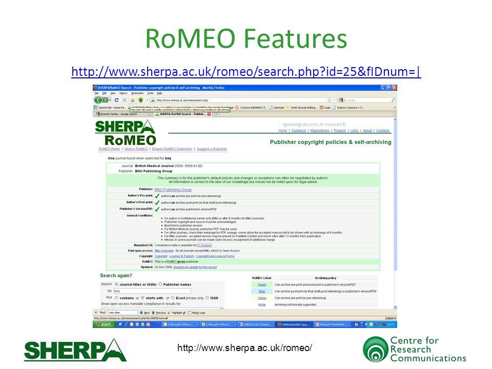 http://www.sherpa.ac.uk/romeo/ RoMEO Features http://www.sherpa.ac.uk/romeo/search.php?id=25&fIDnum=|