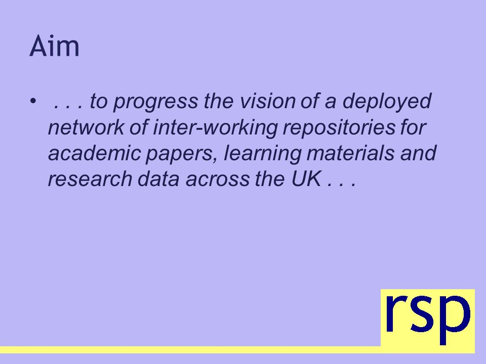 Objectives more repositories more content more use of content more re-use of content support repositories to be fit for purpose, standardised and sustainable