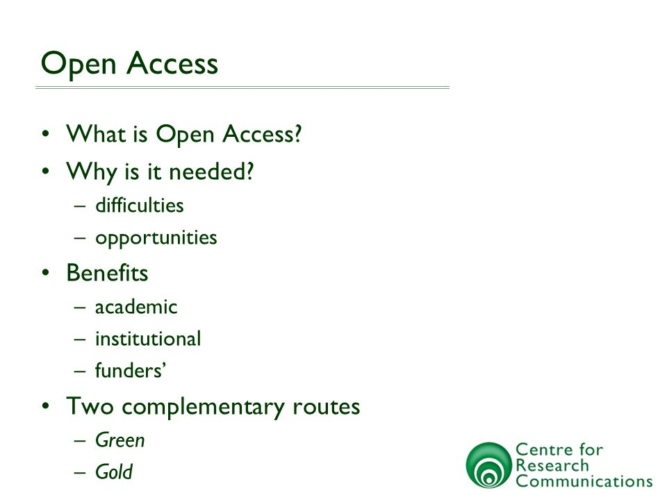 Open Access What is Open Access. Why is it needed.