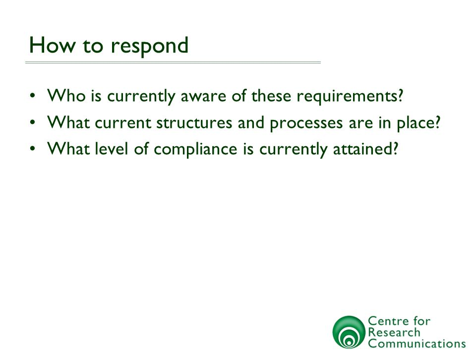 How to respond Who is currently aware of these requirements.