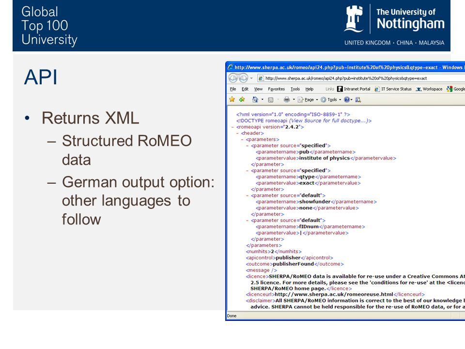 API Returns XML –Structured RoMEO data –German output option: other languages to follow