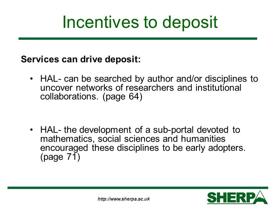 http://www.sherpa.ac.uk Incentives to deposit HAL- can be searched by author and/or disciplines to uncover networks of researchers and institutional c