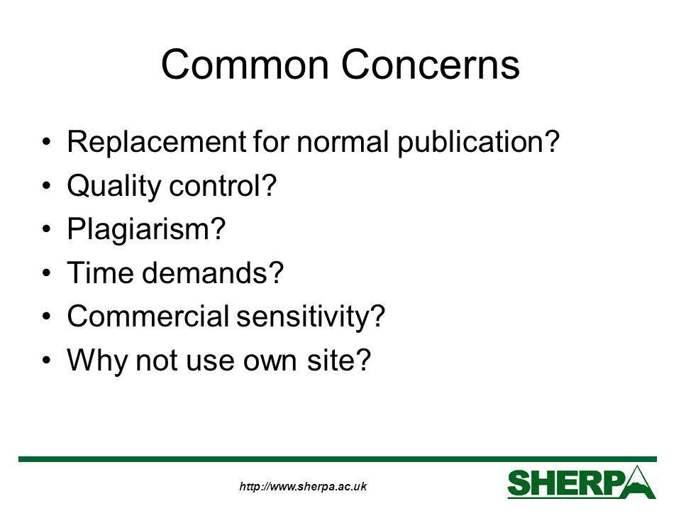 http://www.sherpa.ac.uk Common Concerns Replacement for normal publication.