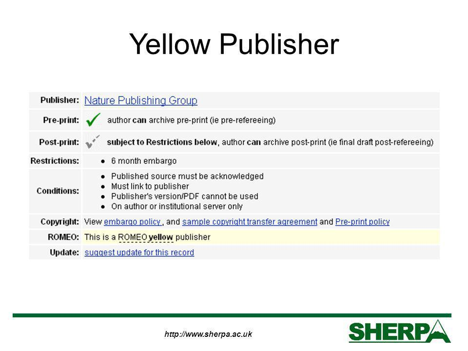 http://www.sherpa.ac.uk Yellow Publisher