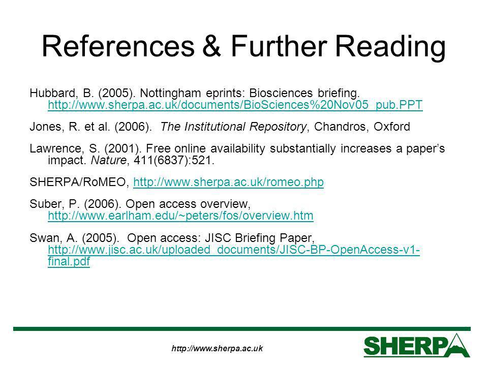 http://www.sherpa.ac.uk Hubbard, B. (2005). Nottingham eprints: Biosciences briefing.