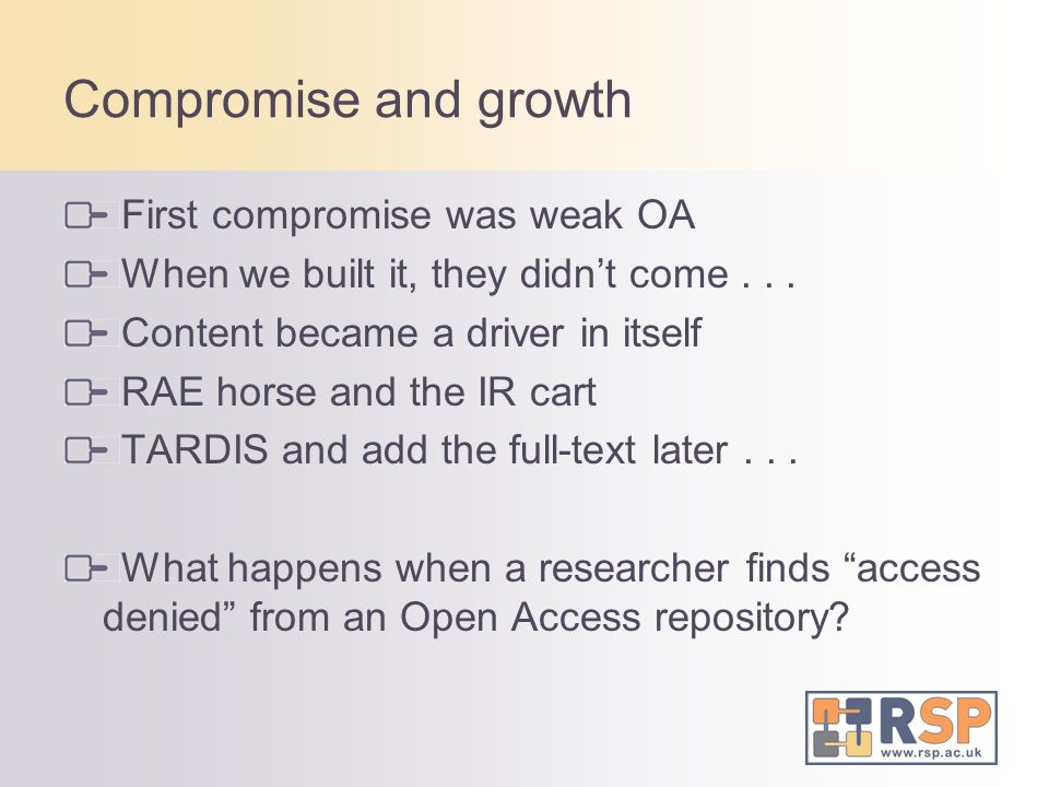 Compromise and growth First compromise was weak OA When we built it, they didnt come...