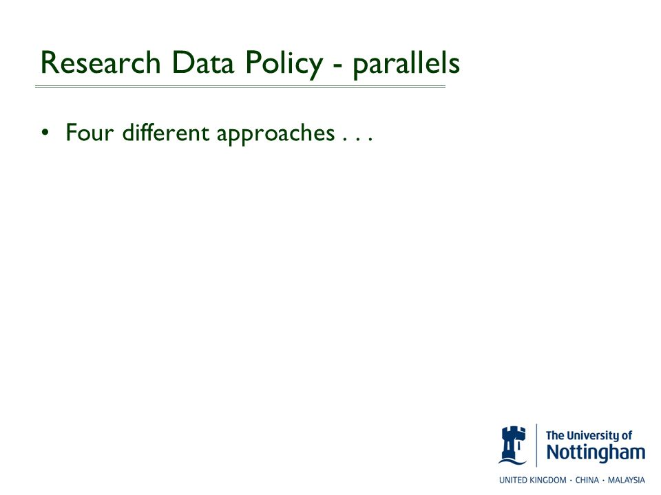 Research Data Policy - parallels Four different approaches...