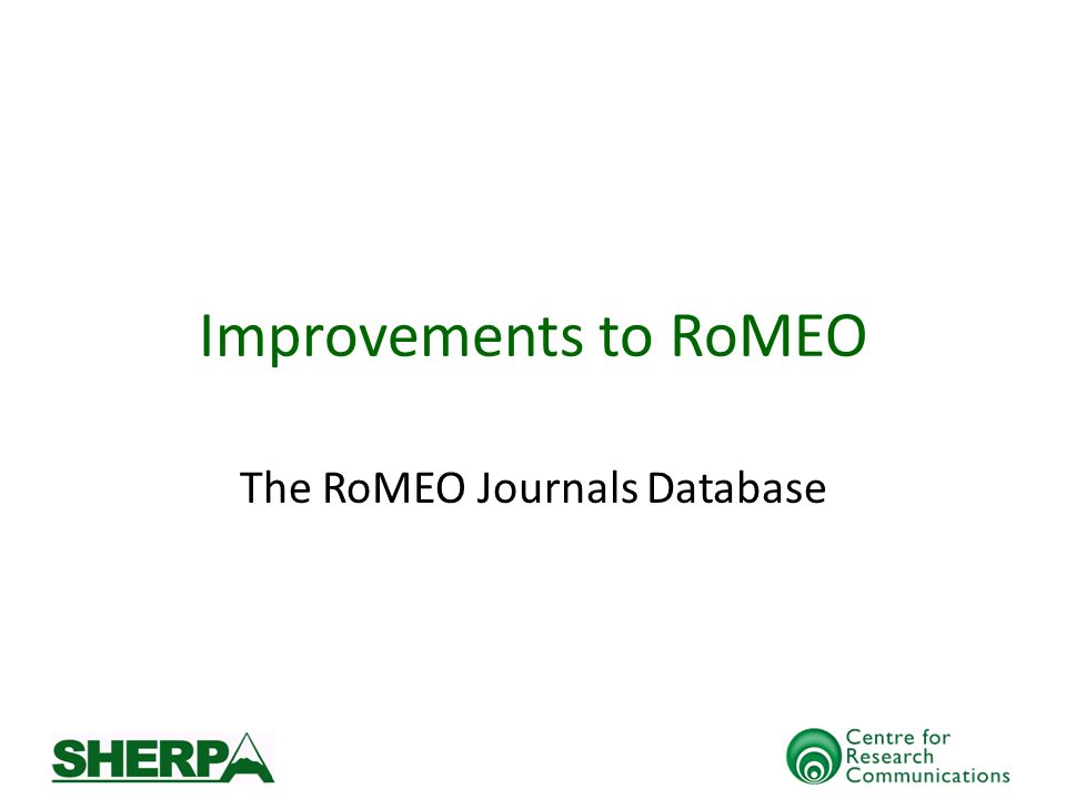 Improvements to RoMEO The RoMEO Journals Database