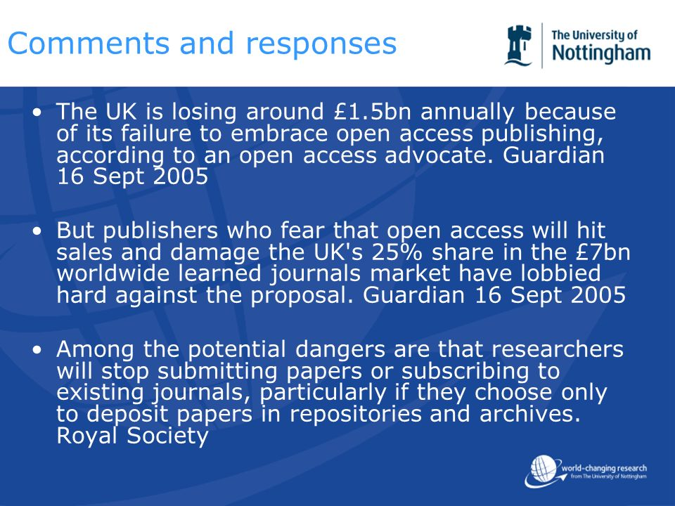 Comments and responses The UK is losing around £1.5bn annually because of its failure to embrace open access publishing, according to an open access advocate.