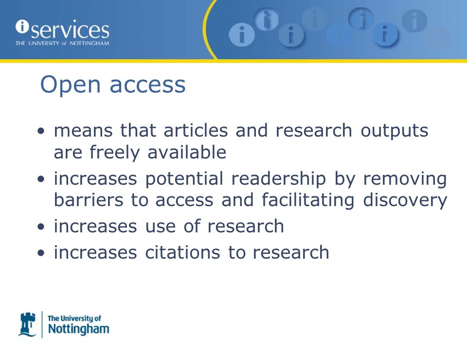 Open access means that articles and research outputs are freely available increases potential readership by removing barriers to access and facilitating discovery increases use of research increases citations to research