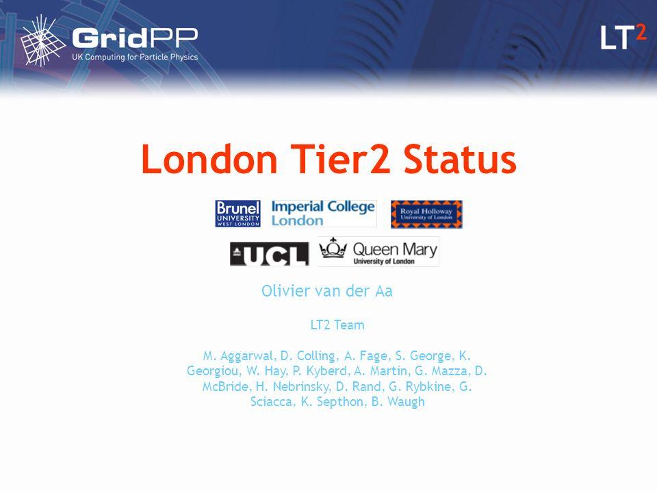 LT 2 London Tier2 Status Olivier van der Aa LT2 Team M.