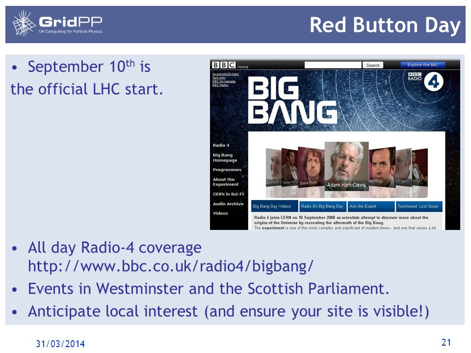 21 Red Button Day September 10 th is the official LHC start.