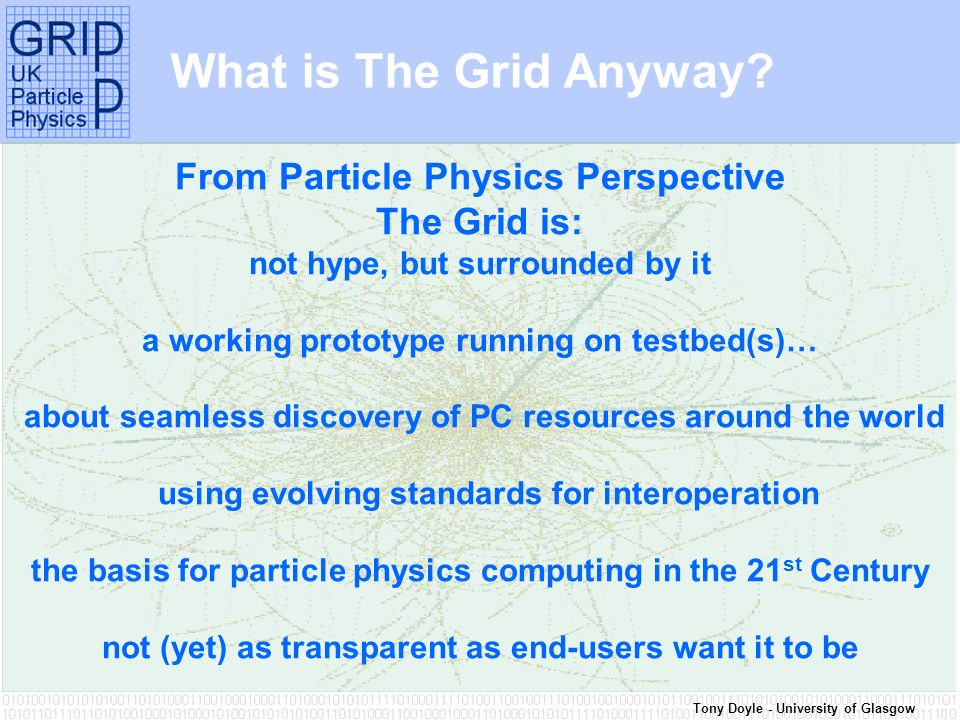 Tony Doyle - University of Glasgow What is The Grid Anyway.
