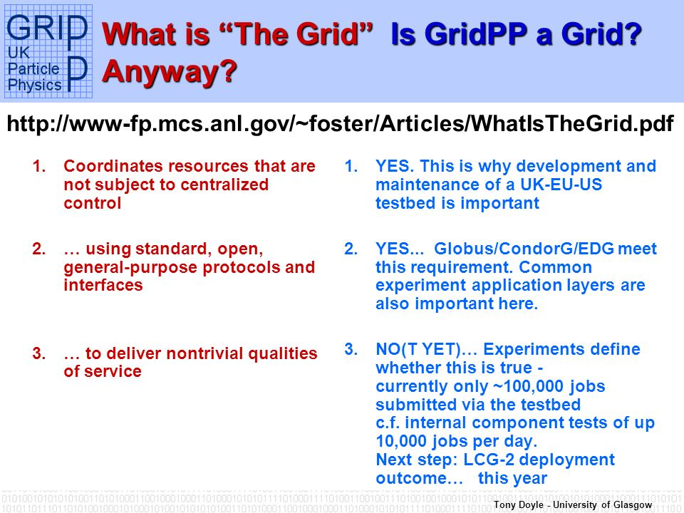 Tony Doyle - University of Glasgow What is The Grid Is GridPP a Grid.