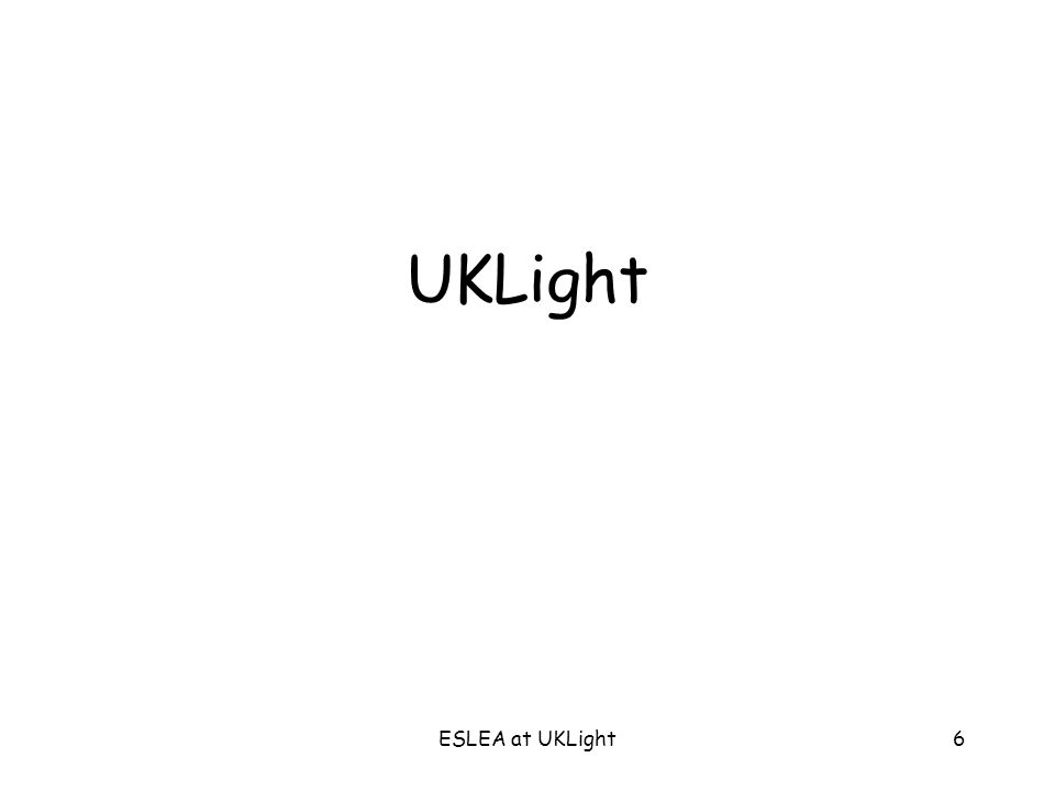 ESLEA at UKLight6 UKLight