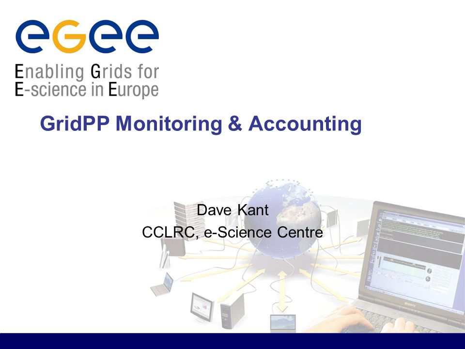 GridPP Monitoring & Accounting Dave Kant CCLRC, e-Science Centre