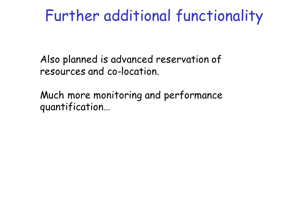 Also planned is advanced reservation of resources and co-location.