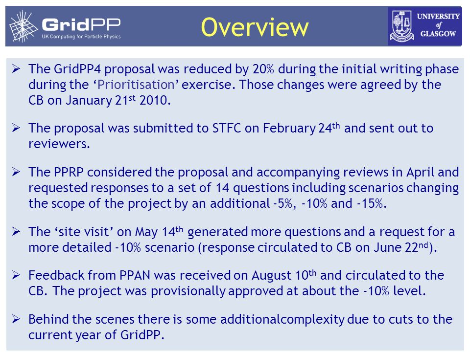 8/Sep/10 GridPP CB 2 Overview The GridPP4 proposal was reduced by 20% during the initial writing phase during the Prioritisation exercise.