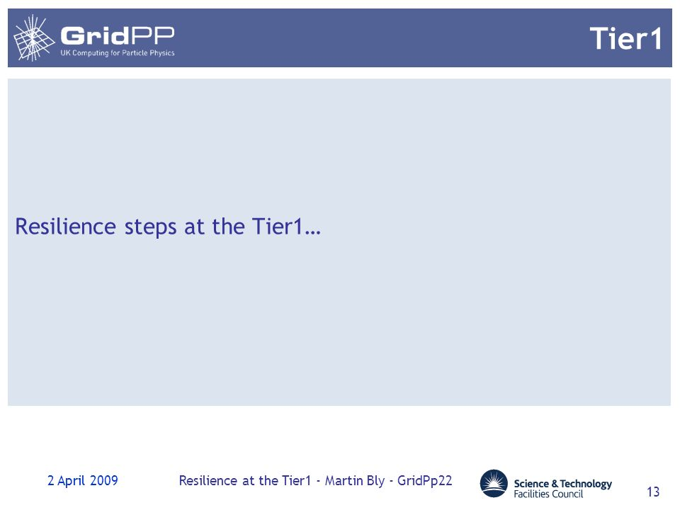 2 April 2009Resilience at the Tier1 - Martin Bly - GridPp22 13 Tier1 Resilience steps at the Tier1…