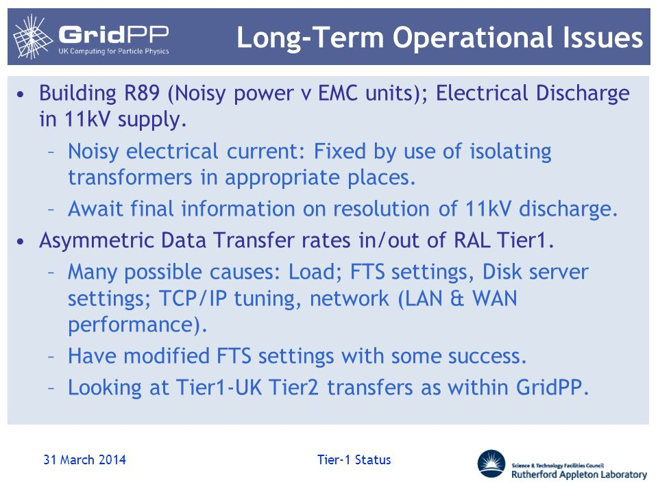 Long-Term Operational Issues Building R89 (Noisy power v EMC units); Electrical Discharge in 11kV supply. –Noisy electrical current: Fixed by use of i