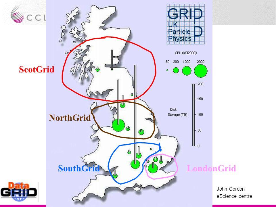 John Gordon eScience centre NorthGrid SouthGridLondonGrid ScotGrid