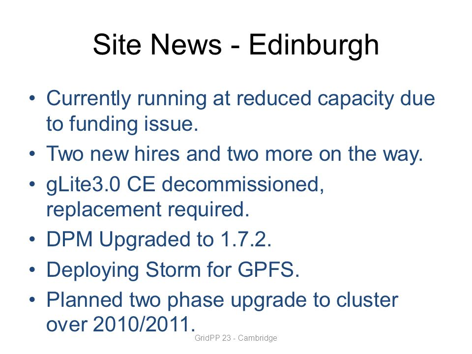 Site News - Edinburgh Currently running at reduced capacity due to funding issue.