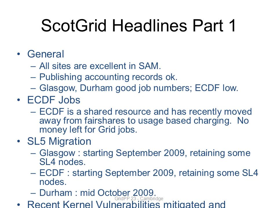 ScotGrid Headlines Part 1 General –All sites are excellent in SAM.