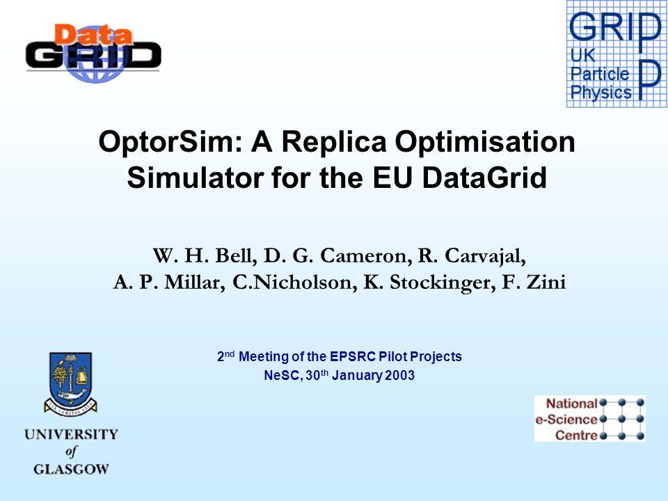 OptorSim: A Replica Optimisation Simulator for the EU DataGrid W.