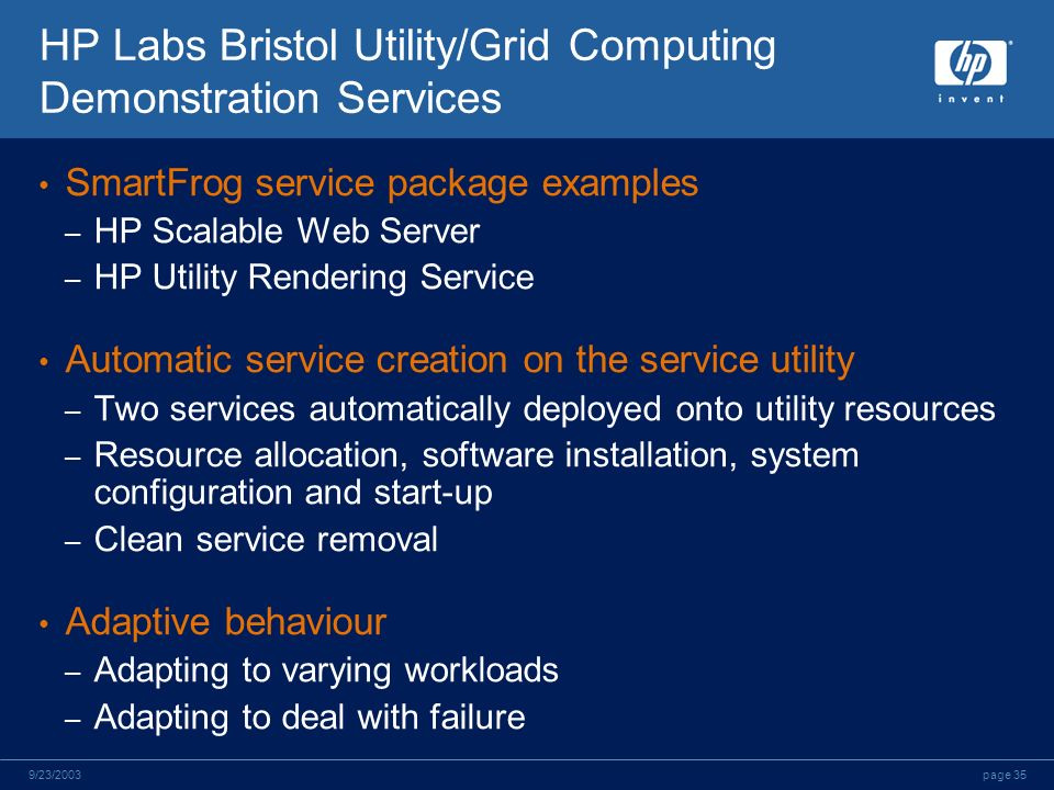 page 359/23/2003 HP Labs Bristol Utility/Grid Computing Demonstration Services SmartFrog service package examples – HP Scalable Web Server – HP Utilit