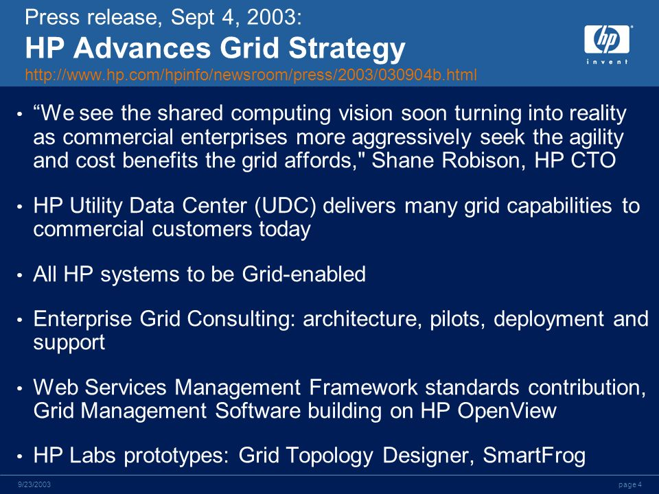page 49/23/2003 Press release, Sept 4, 2003: HP Advances Grid Strategy http://www.hp.com/hpinfo/newsroom/press/2003/030904b.html We see the shared com